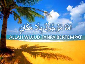 ALLAH ADA TANPA BUTUH TEMPAT