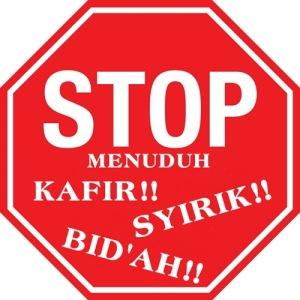 Stop menuduh-memfitnah sesama muslim kafir-syirik-bid'ah