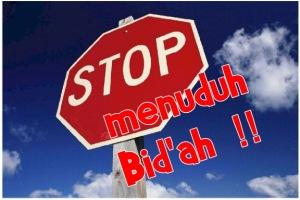 Stop menuduh-bid'ah