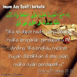 Jika ada pendapat yang Shohih lempat ke dinding (Imam Syafi'i)