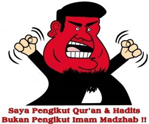 sy pengikut Qur'an Hadits bukan pengikut Madzhab