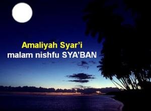 amaliyah syar'i malam nishfu sya'ban
