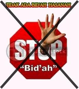 Salafy memahami zahir hadits bahwa tidak ada bid'ah hasanah