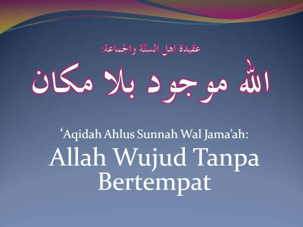 Allah wujud tanpa tempat-aqidah Ahlus sunnah wal jama'ah